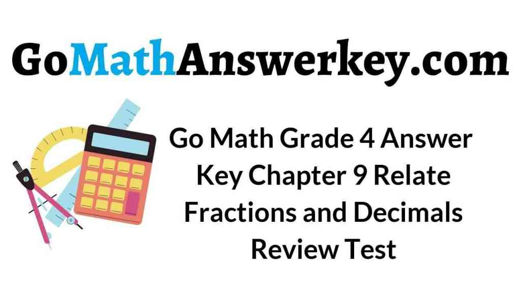 go-math-grade-4-answer-key-chapter-9-relate-fractions-and-decimals-review-test