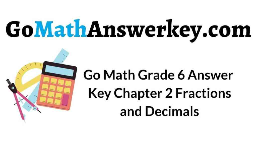 go-math-grade-6-answer-key-chapter-2-fractions-and-decimals