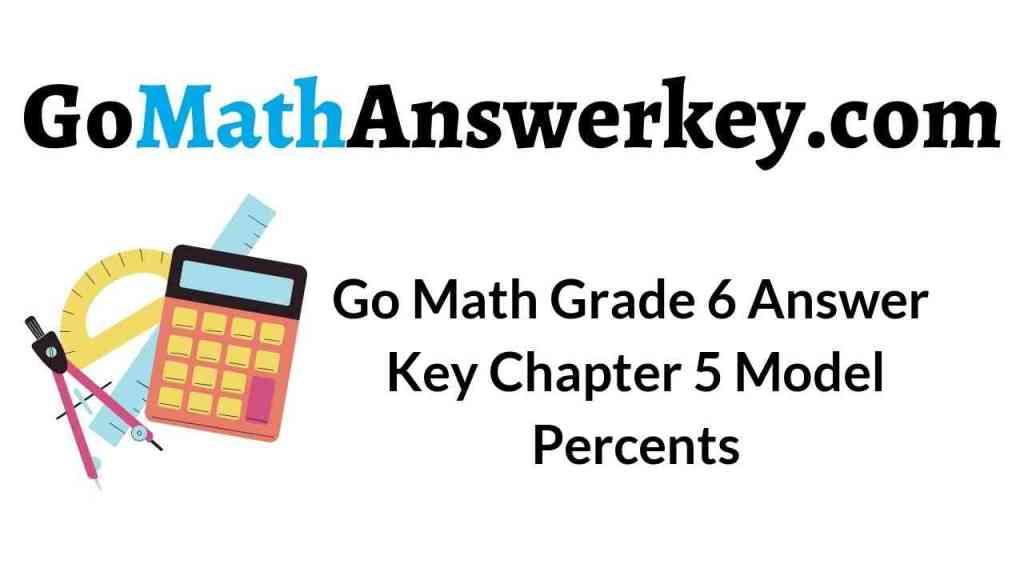 go-math-grade-6-answer-key-chapter-5-model-percents