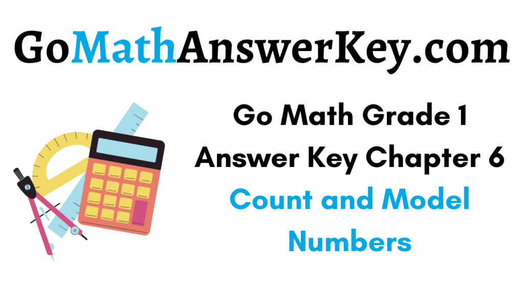 Go Math Grade 1 Answer Key Chapter 6