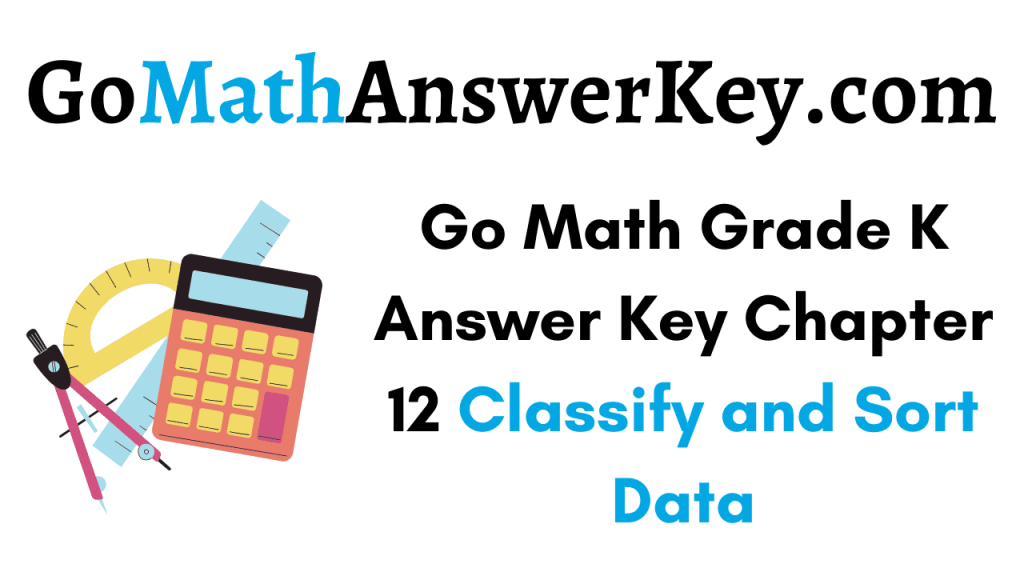 Go Math Grade K Answer Key Chapter 12
