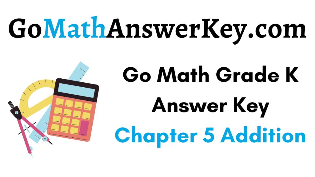 Go Math Grade K Answer Key Chapter 5