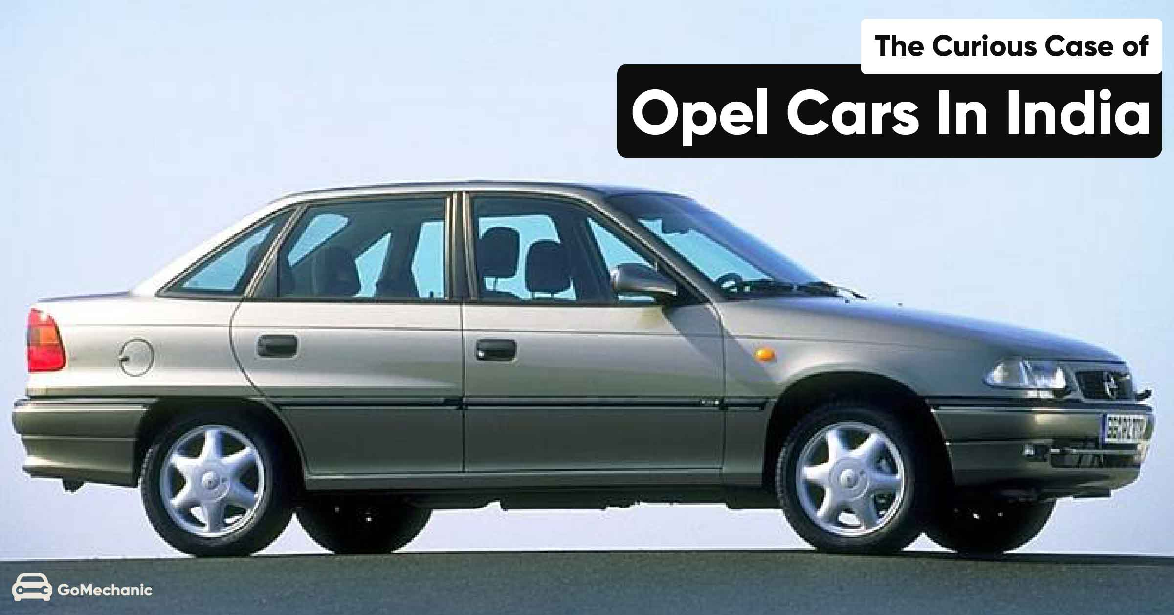The Curious Case Of Opel Cars In India