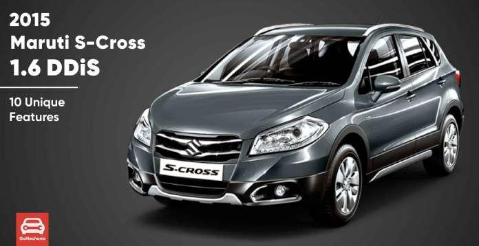 10 unique things about the 2015 Maruti Suzuki s-cross ddis