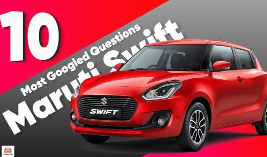 10 Most Googled Questions On The Maruti Suzuki Swift