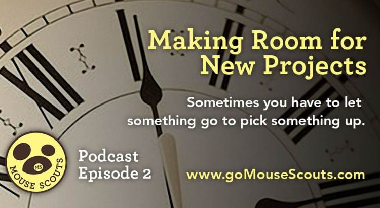 Episode-002-Making-Room-for-New-Projects