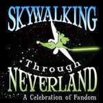 Skywalking Through Neverland Podcast