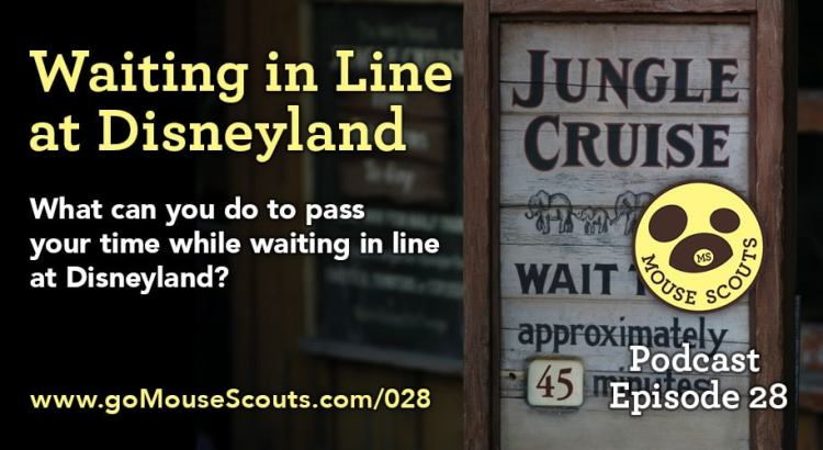 Episode-028-Waiting-in-Line-at-Disneyland