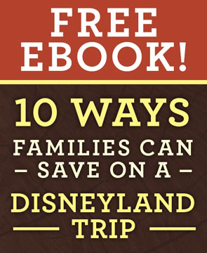 Free Ebook 10 Ways Families Can Save on a Disneyland Trip