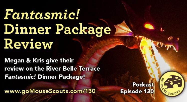 Episode-130-Fantasmic-Dinner-Package-Review