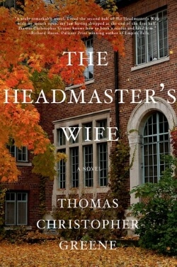 Review: The Headmaster's Wife by Thomas Christopher Greene