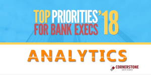Top Priorities for Bank Execs 2018 - Analytics
