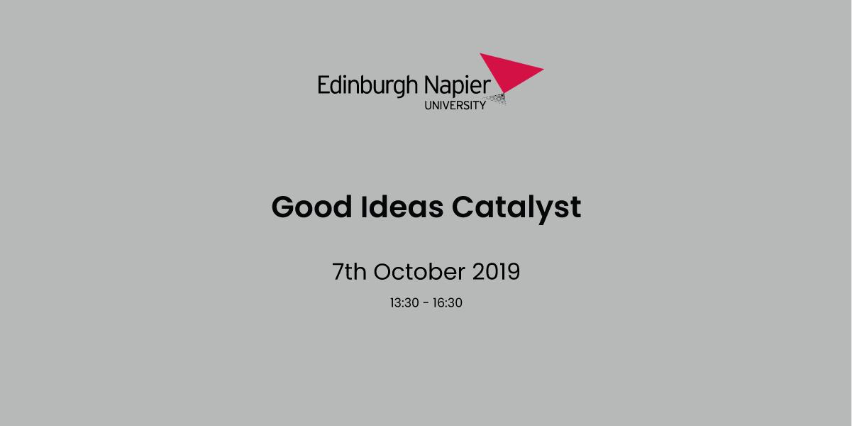 Good Ideas Catalyst with Edinburgh Napier