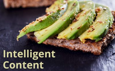 Intelligent Content is the New Avocado Toast