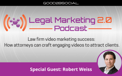 Podcast Ep. 101: Law firm video marketing success: How attorneys can craft engaging videos to attract clients.
