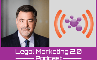 Podcast Ep. 138: The Legal Industry is Behind: How Can Law Firms Take a Modern Approach to Marketing?