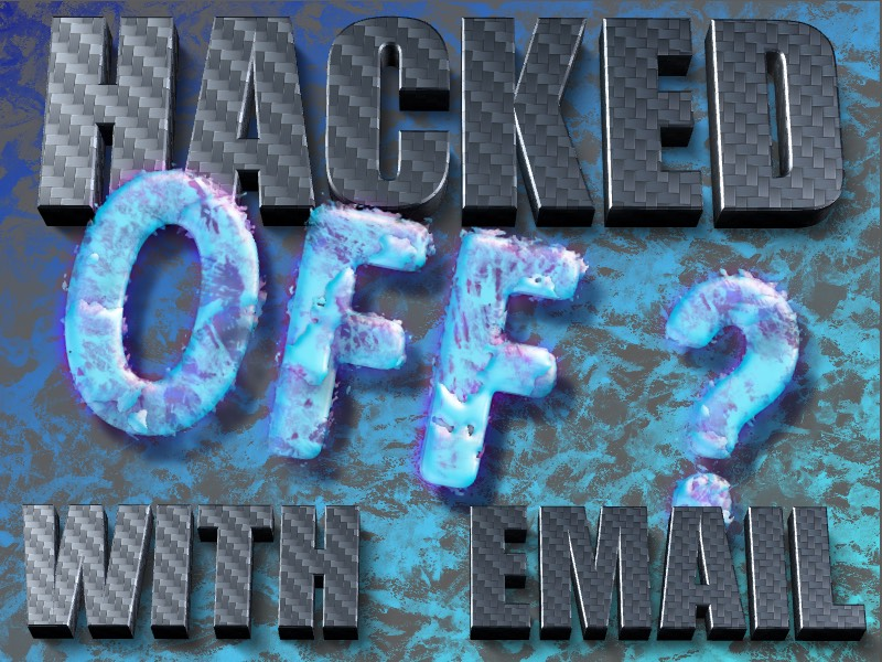Hacked off with Email