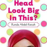 Does My Head Look Big In This?by Randa Abdel-Fattahfocused upon identity and Amal's choice to wear a hijab. Click for my full review.