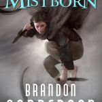 Honestly I don't know why I didn't pick upMistbornsooner, especially because I was dancing around the room with pure joy after finishing the book.