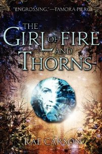 The Girl Of Fire And Thorns, Rae Carson, US Book Cover