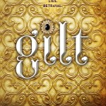 Gilt by Katherine Longshore fulfilled all my wildest historical fiction dreams AND MORE.