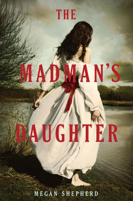 The Madman's Daughter Megan Shepherd Book Cover