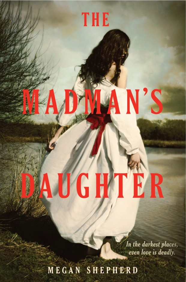 The Madman's Daughter by Megan Shepherd | Good Books And Good Wine