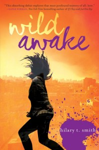 Wild Awake by Hilary T. Smith | Good Books And Good Wine