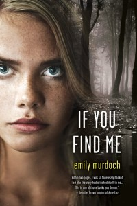 If You Find Me by Emily Murdoch | Good Books And Good Wine