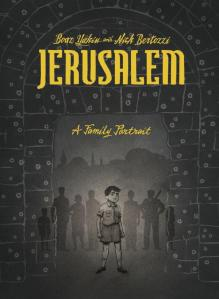 Jerusalem A Family Portrait by Boaz Yakin   Good Books And Good Wine
