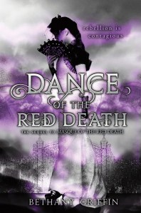 Dance Of The Red Death by Bethany Griffin   Good Books And Good Wine
