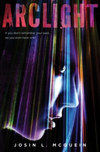 Arclight by Josin L. McQuein | Good Books And Good Wine