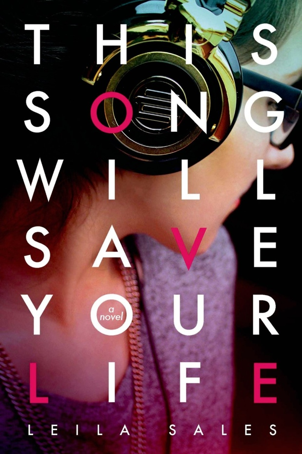 This Song Will Save Your Life by Leila Sales | Good Books And Good Wine
