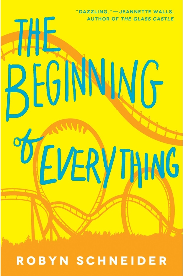 The Beginning Of Everything by Robyn Schneider | Good Books And Good Wine