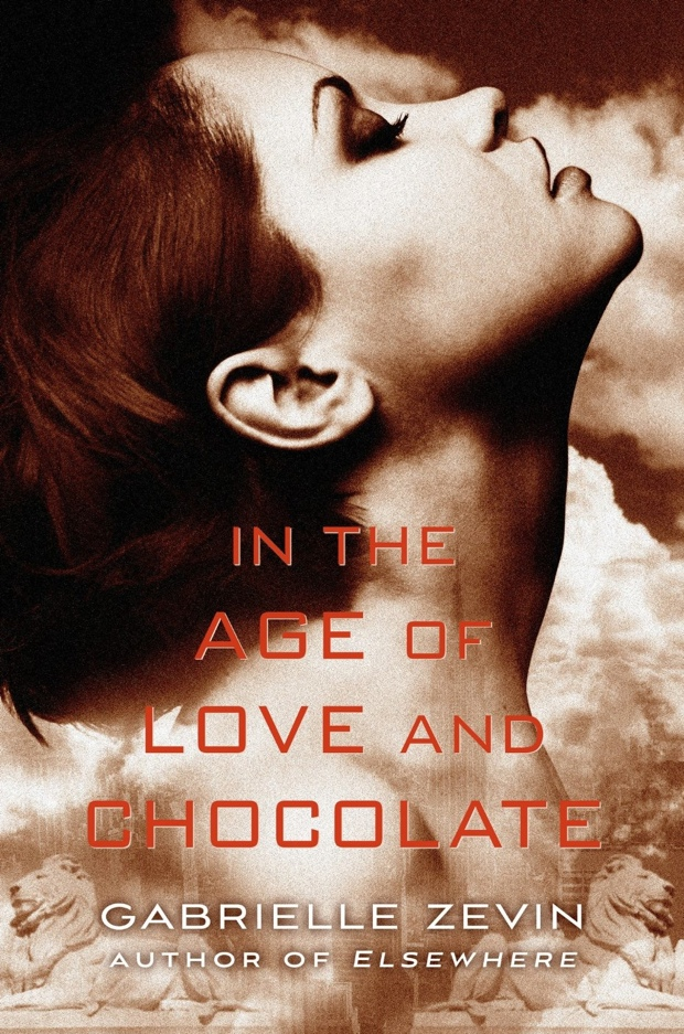 In The Age Of Love And Chocolate by Gabrielle Zevin   Good Books And Good Wine