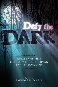 Defy The Dark edited by Saundra Mitchell | Good Books And Good Wine