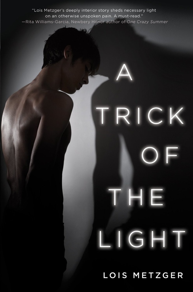 A Trick Of The Light by Lois Metzger | Good Books And Good Wine