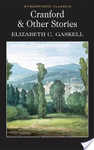 Cranford by Elizabeth Gaskell: Some Thoughts or THANK YOU FOR BEING A FRIEND