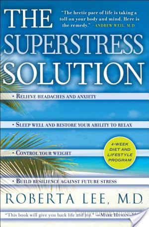 Review of The SuperStress Solution by Roberta Lee