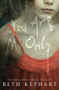 You Are My Only by Beth Kephart   Good Books And Good Wine