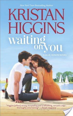Waiting On You by Kristan Higgins | Book Review