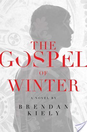 The Gospel Of Winter by Brendan Kiely | Book Review