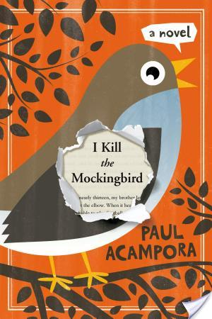 I Kill The Mockingbird by Paul Acampora | Book Review