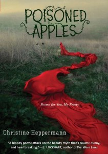 Basically whatPoisoned Apples: Poems For You, My Pretty by Christine Heppermannis, is a book of poems with fairy tale structures and themes brought into a contemporary sort of understanding.