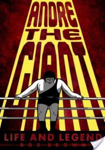 Andre The Giant: Life And Legend by Box Brown | Book Review