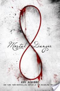 Mortal Danger by Ann Aguirre | Book Review