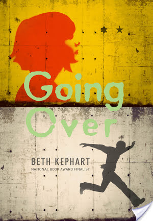 Going Over by Beth Kephart | Book Review