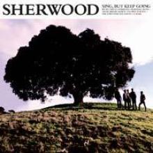 Sherwood-sing_but_keep_going