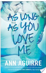 As Long As You Love Me by Ann Aguirre | Book Review