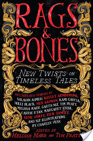 Rags & Bones: New Twists On Timeless Tales edited by Melissa Marr and Tim Pratt | Anthology Review